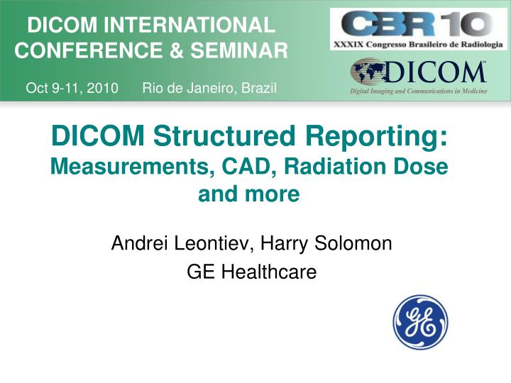 Dicom structured reporting measurements cad radiation dose and more