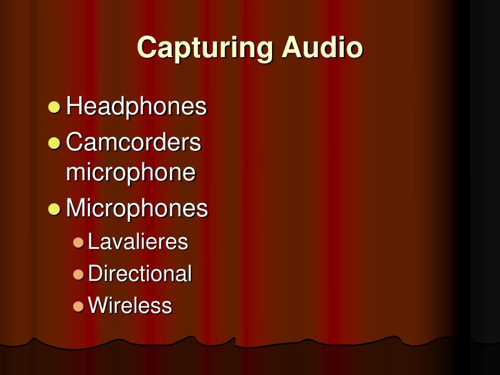 Capturing Audio