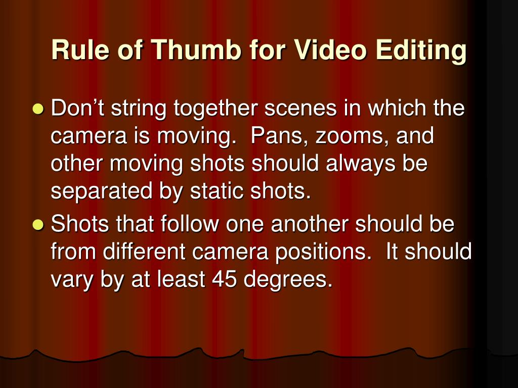 Rule of Thumb for Video Editing