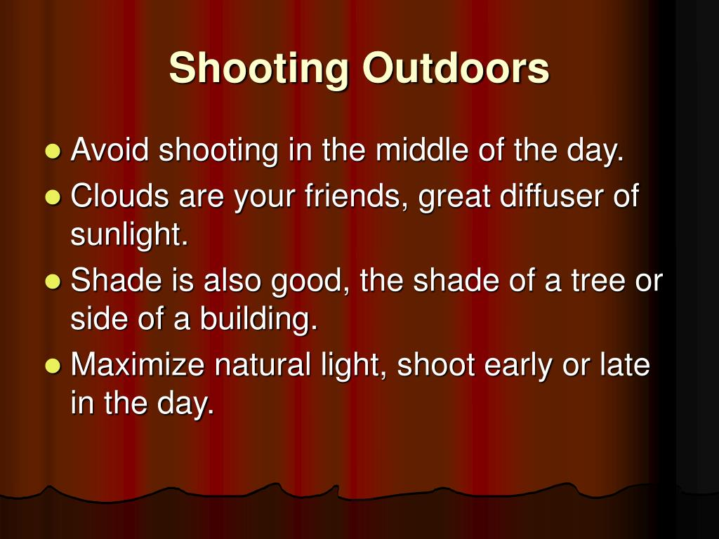 Shooting Outdoors