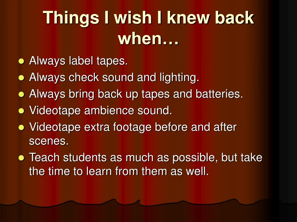 Things I wish I knew back when…