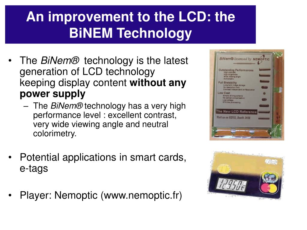An improvement to the LCD: the BiNEM Technology