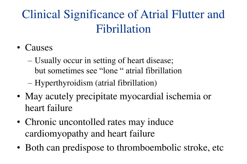 Clinical Significance of Atrial Flutter and Fibrillation