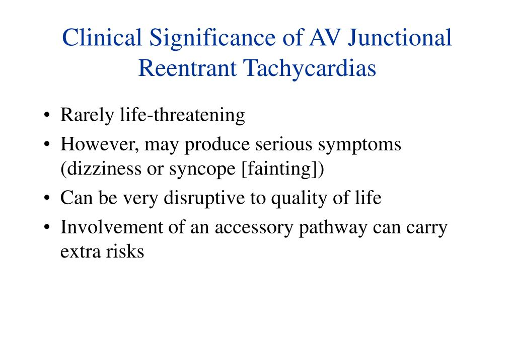 Clinical Significance of AV Junctional Reentrant Tachycardias
