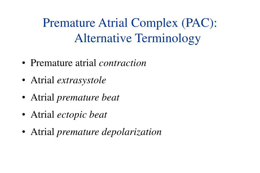 Premature Atrial Complex (PAC):