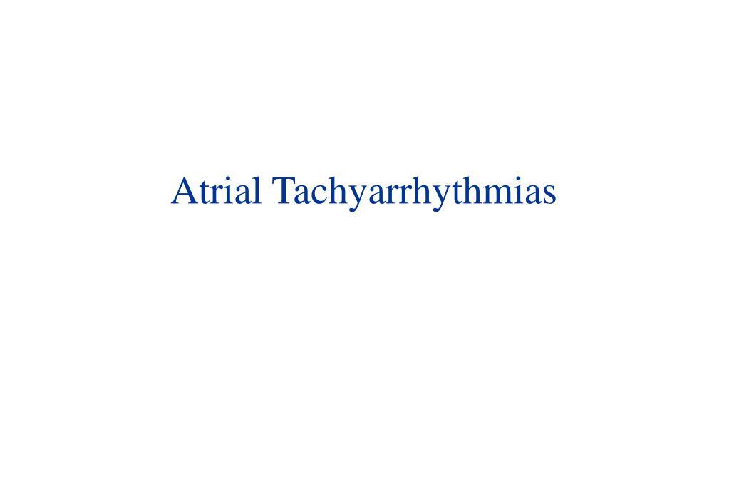 Atrial Tachyarrhythmias