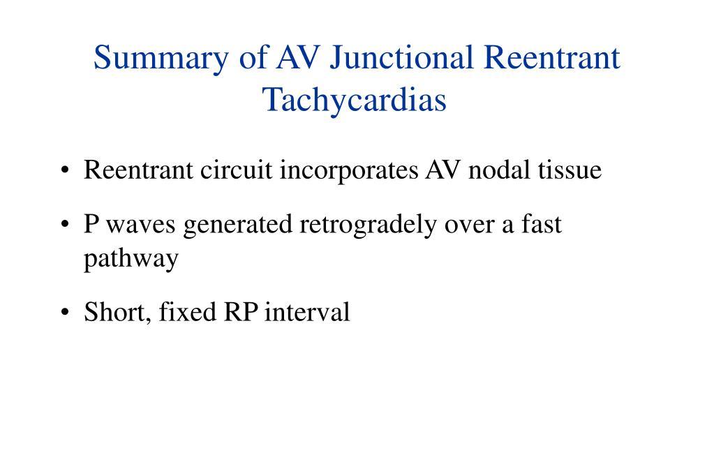 Summary of AV Junctional Reentrant Tachycardias