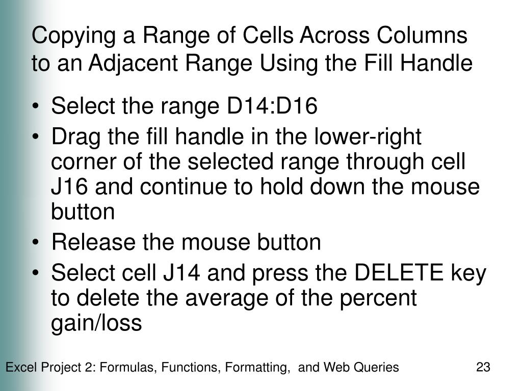 Copying a Range of Cells Across Columns to an Adjacent Range Using the Fill Handle
