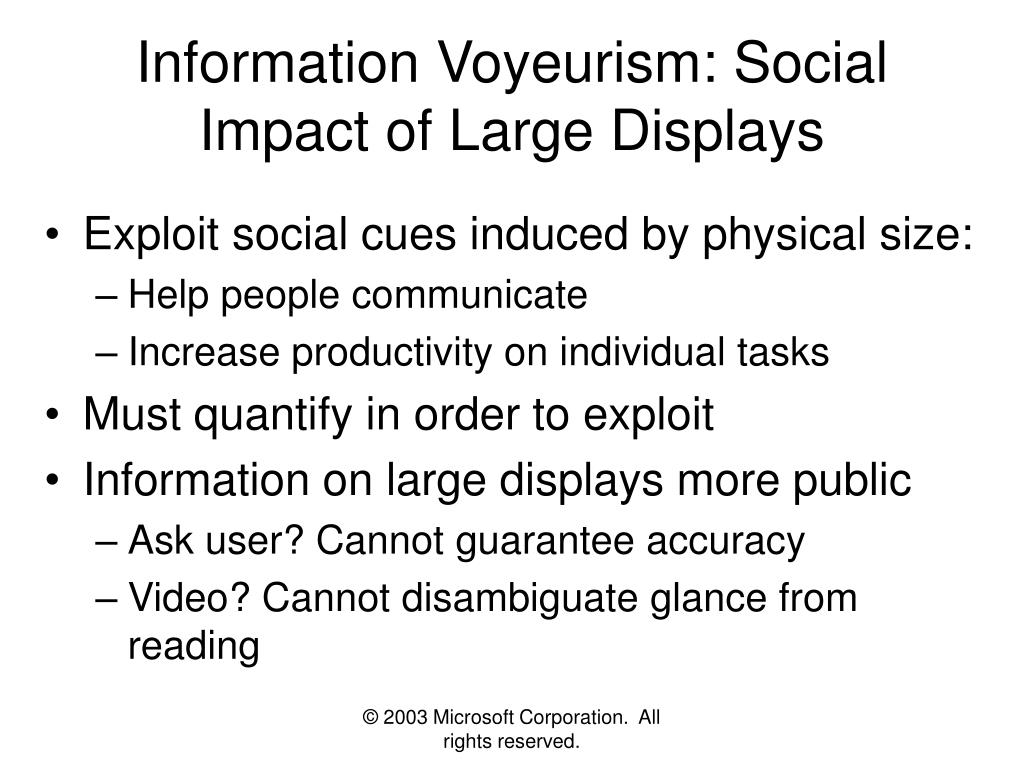 Information Voyeurism: Social Impact of Large Displays