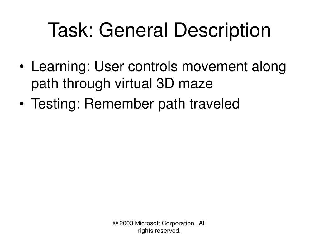 Task: General Description