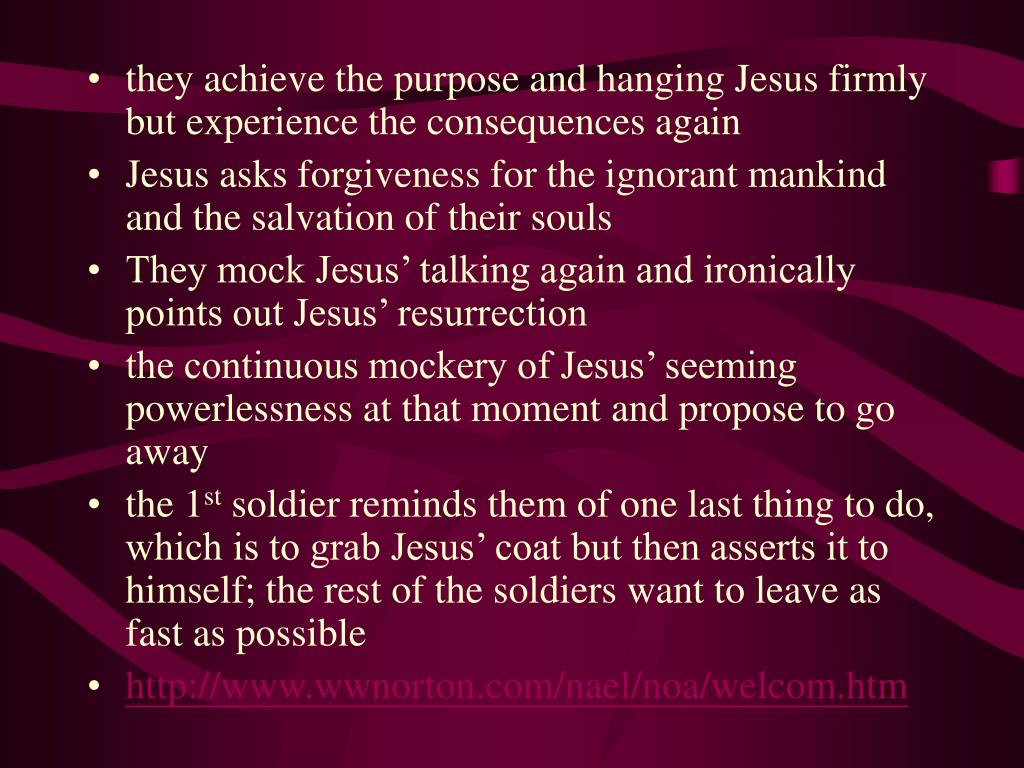 they achieve the purpose and hanging Jesus firmly but experience the consequences again