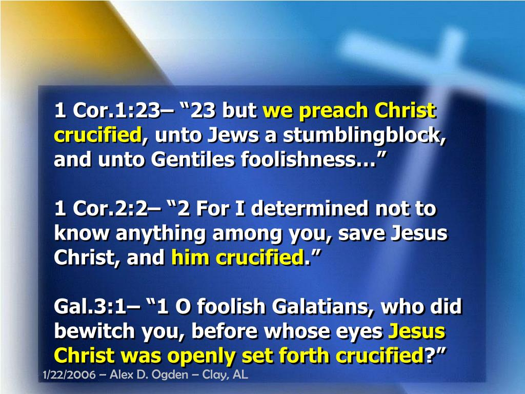 "1 Cor.1:23– ""23 but"