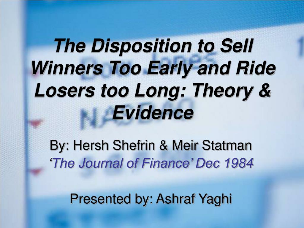 The Disposition to Sell Winners Too Early and Ride Losers too Long: Theory & Evidence
