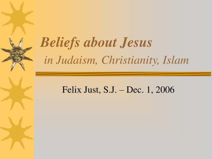 Beliefs about jesus in judaism christianity islam