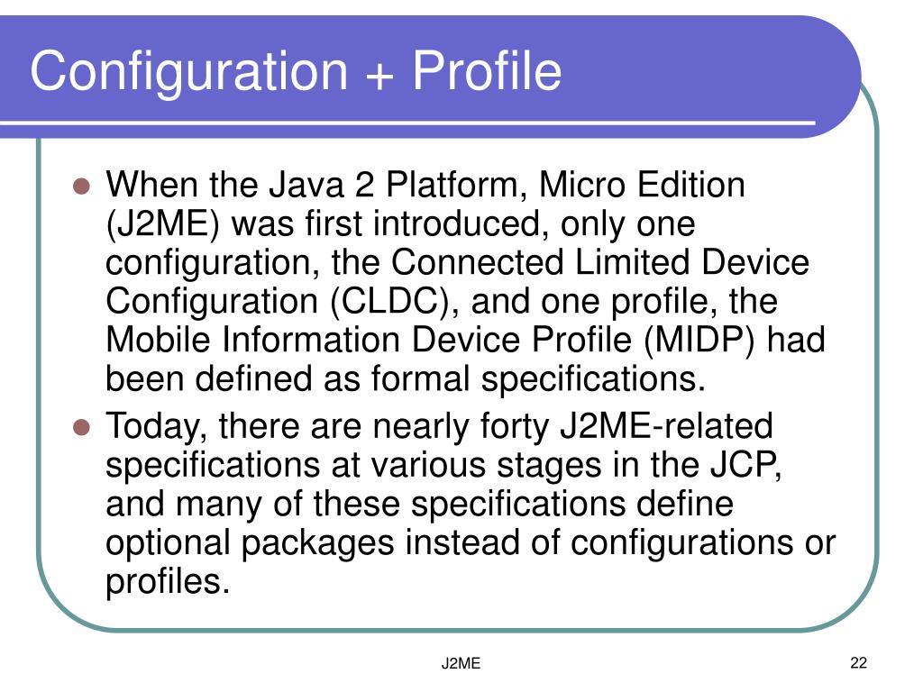 Configuration + Profile