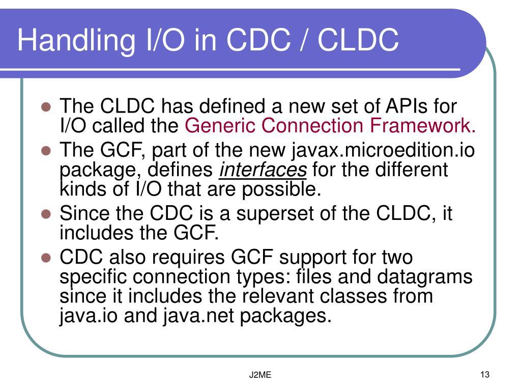 Handling I/O in CDC / CLDC