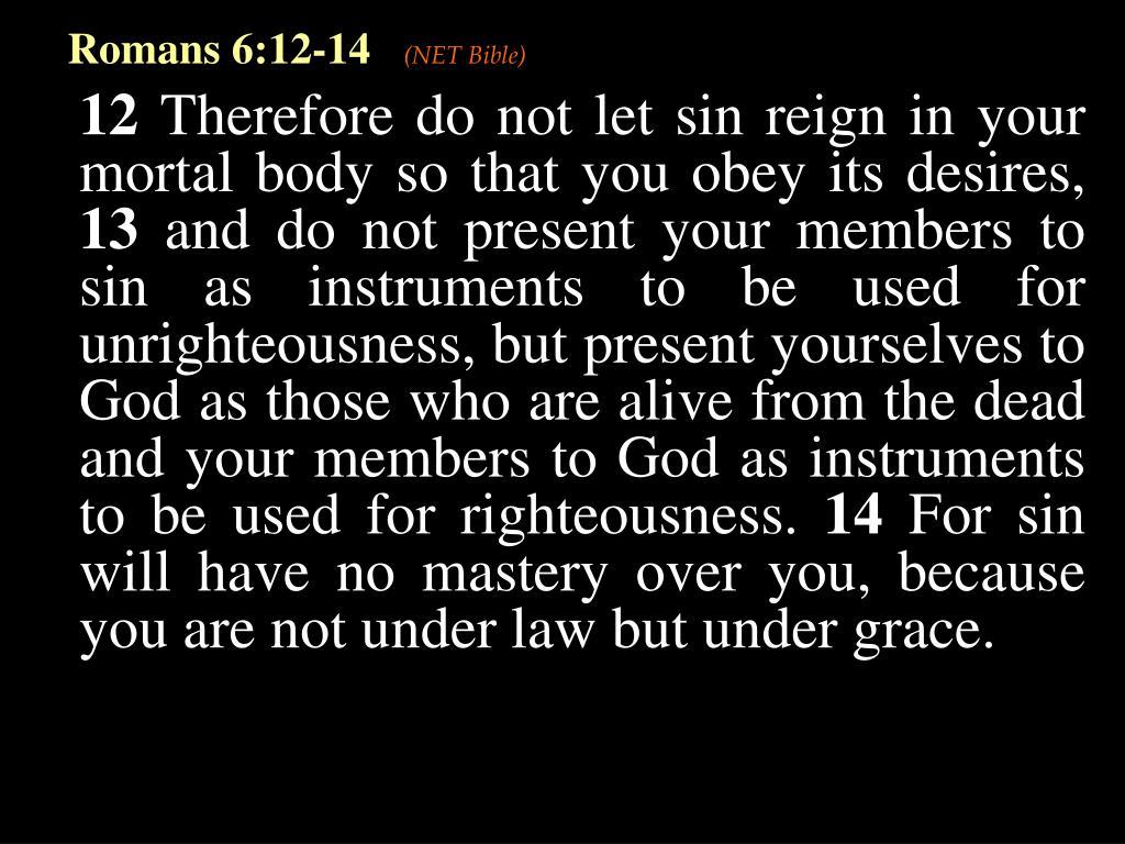 Romans 6:12-14