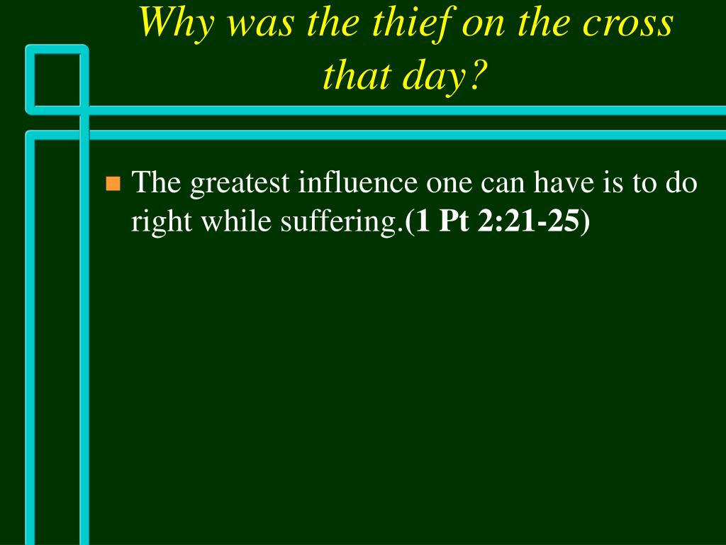 Why was the thief on the cross that day?