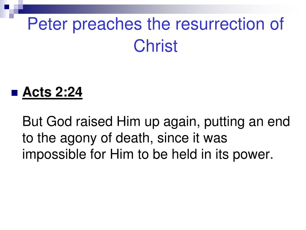 Peter preaches the resurrection of Christ