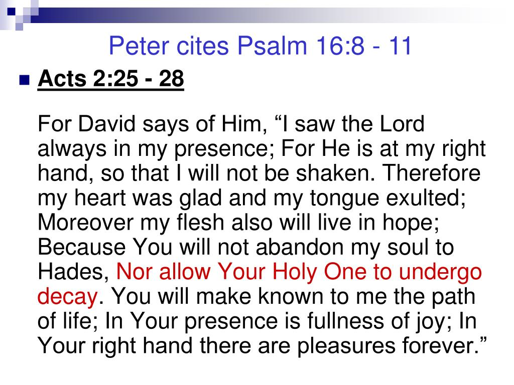 Peter cites Psalm 16:8 - 11