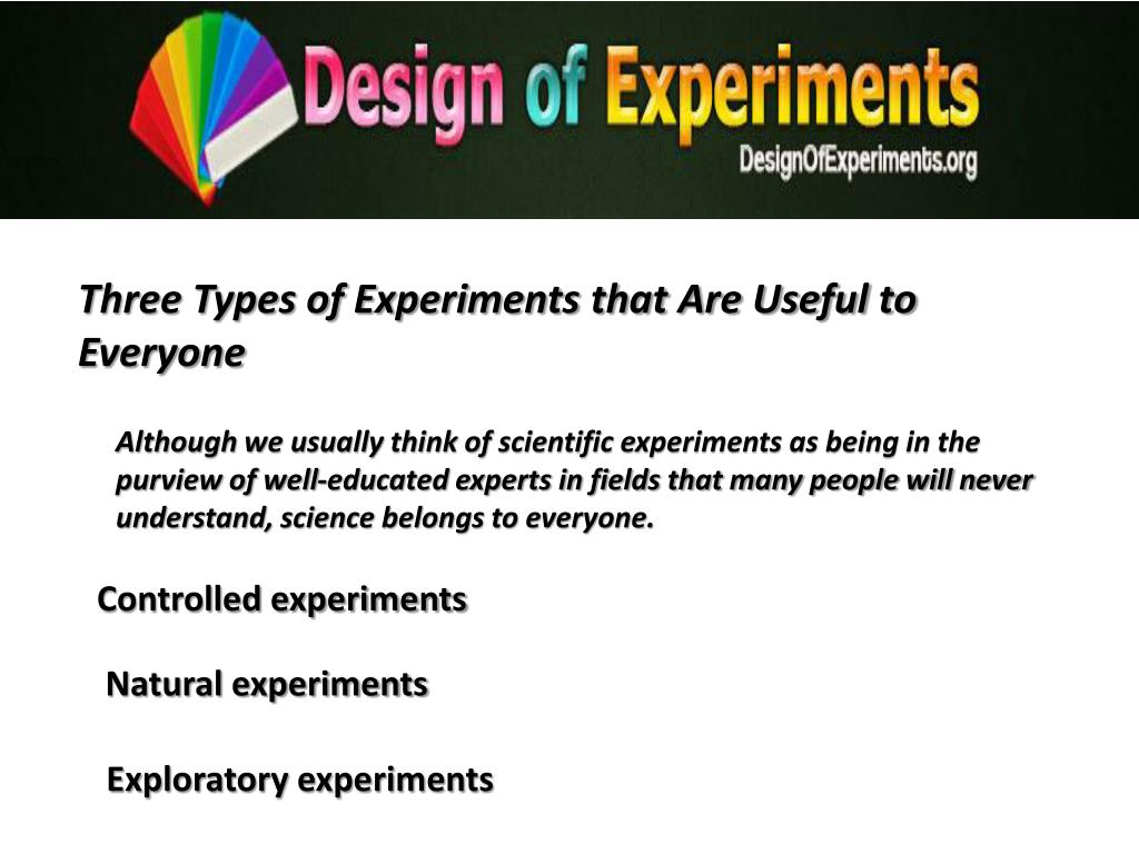 Three Types of Experiments that Are Useful to Everyone