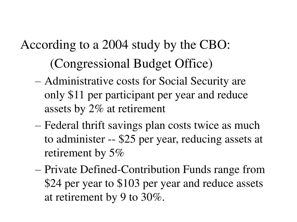 According to a 2004 study by the CBO: