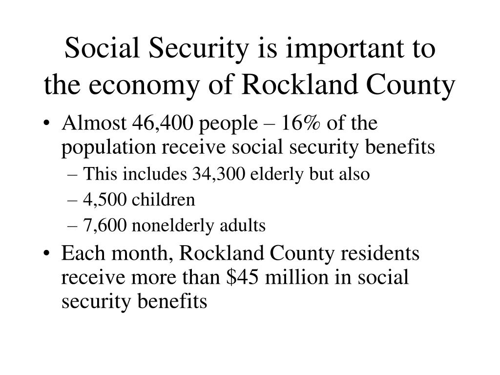 Social Security is important to the economy of Rockland County