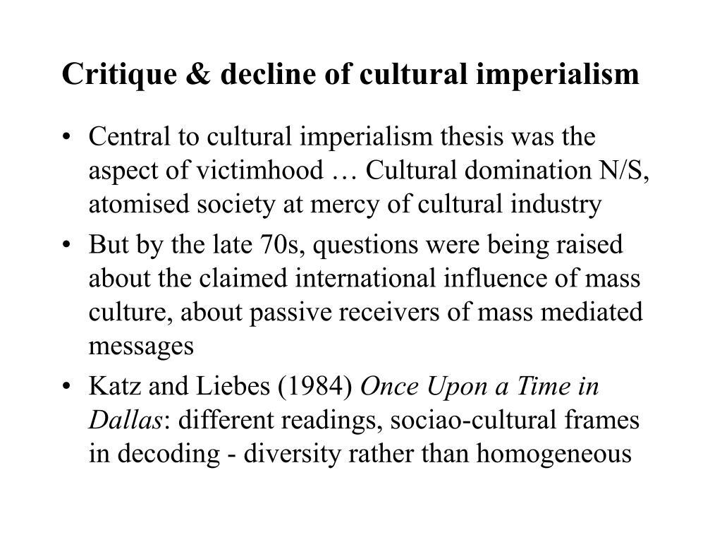 Critique & decline of cultural imperialism