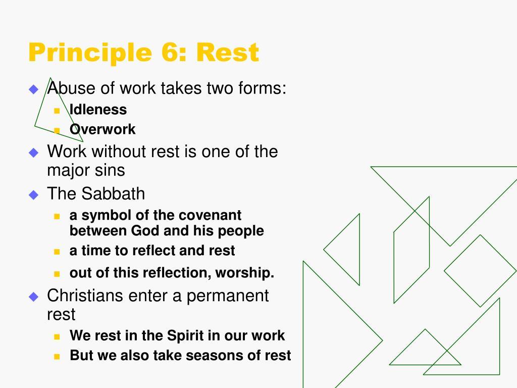 Principle 6: Rest