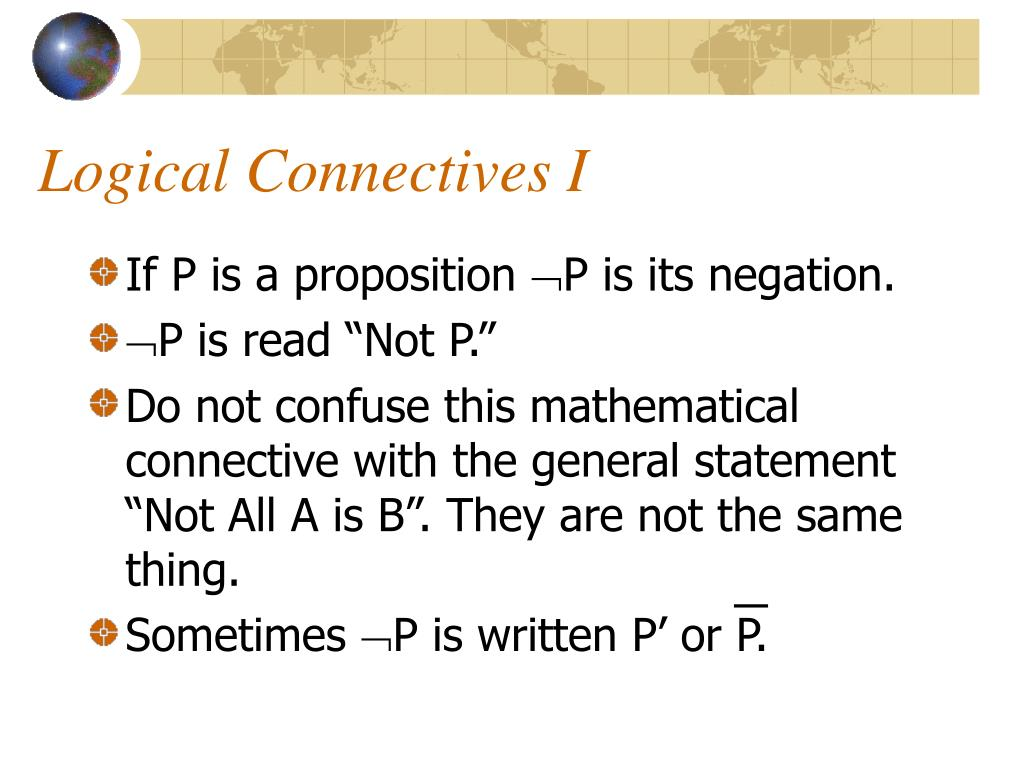 Logical Connectives I