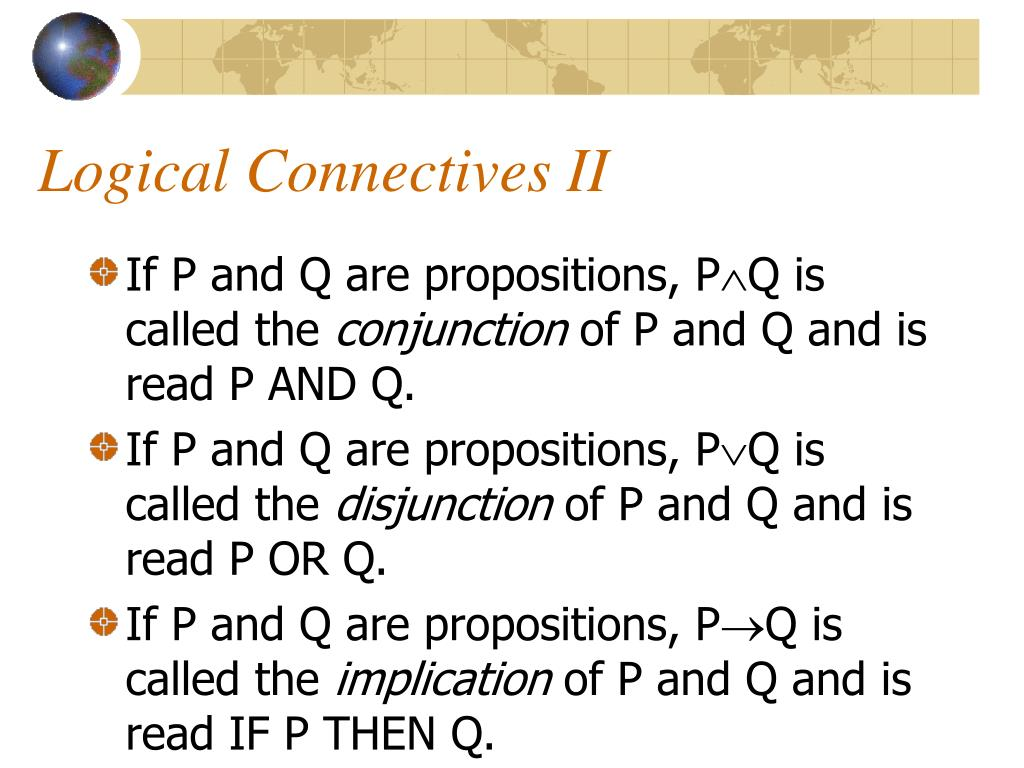 Logical Connectives II