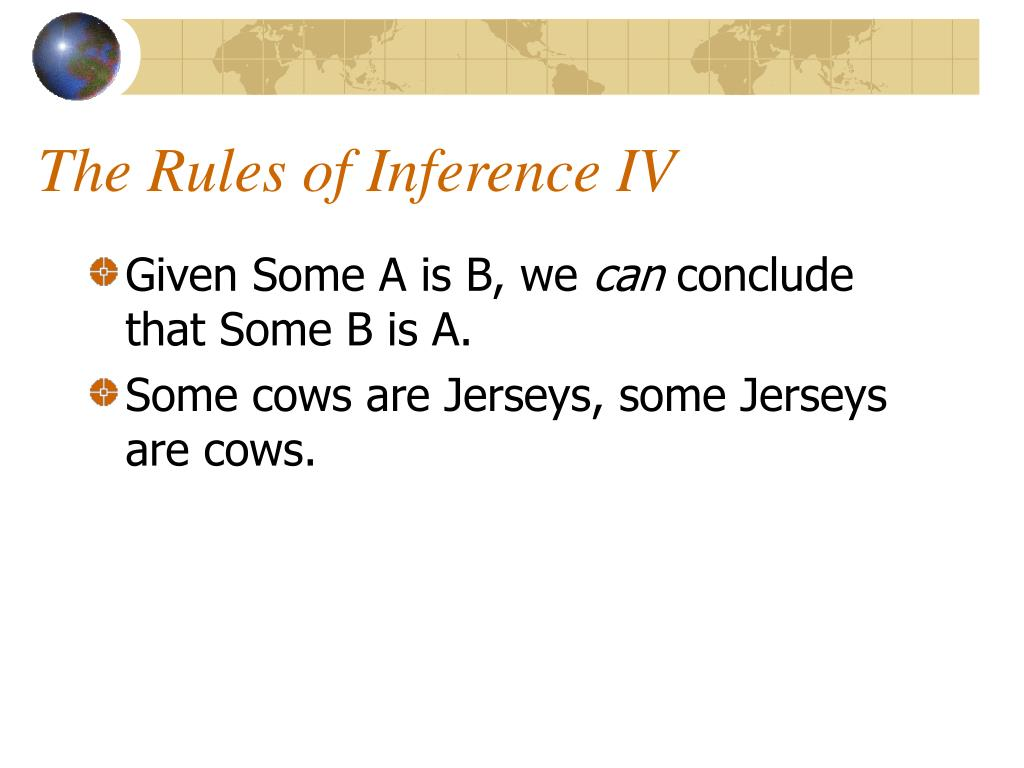 The Rules of Inference IV