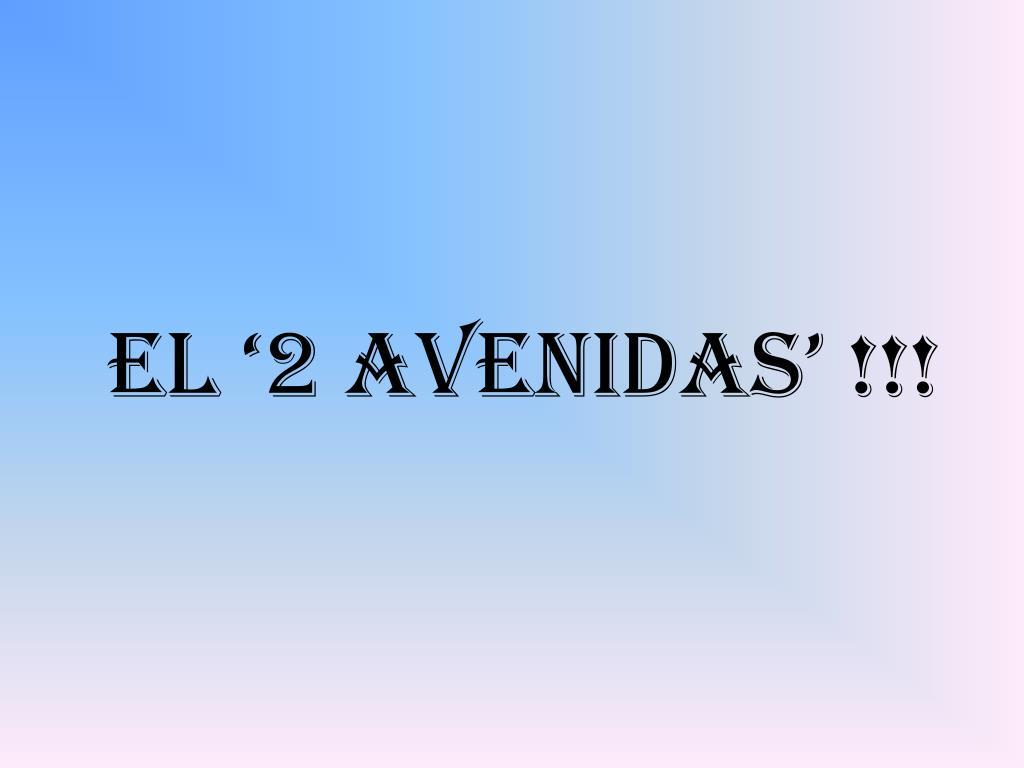 El '2 Avenidas' !!!