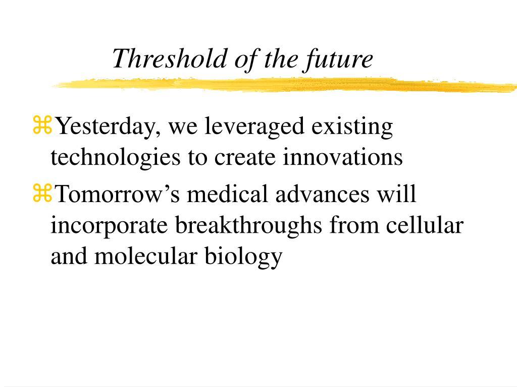 Threshold of the future