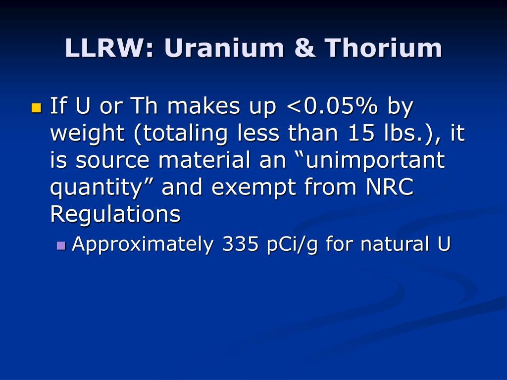 LLRW: Uranium & Thorium