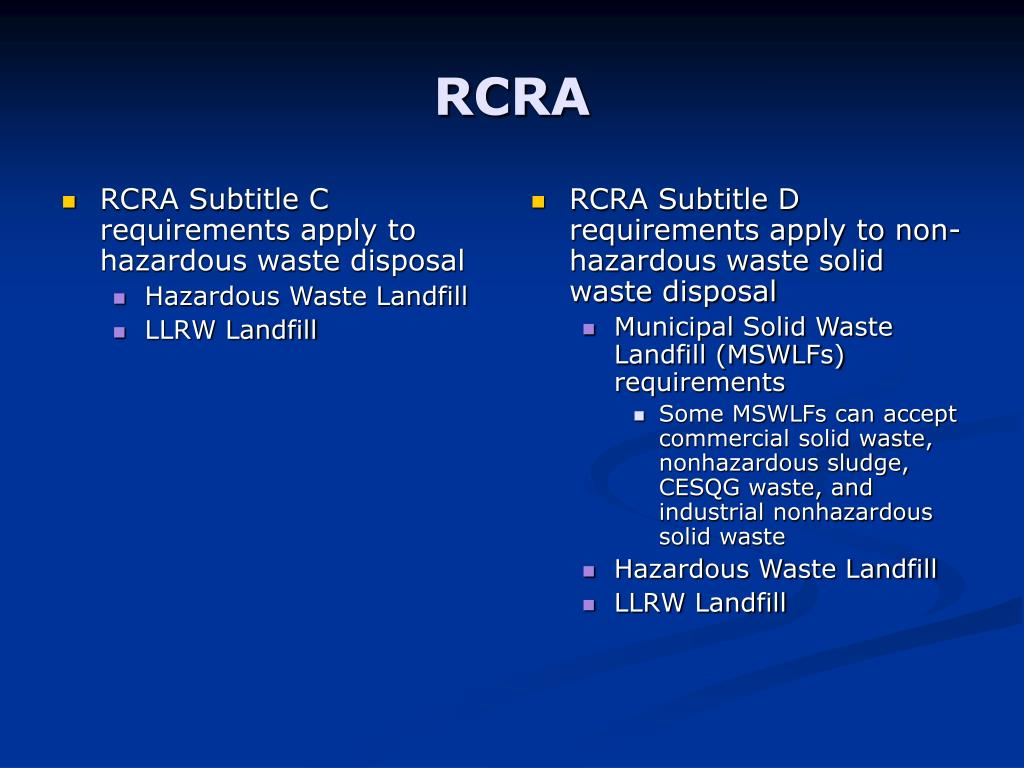 RCRA Subtitle C requirements apply to hazardous waste disposal