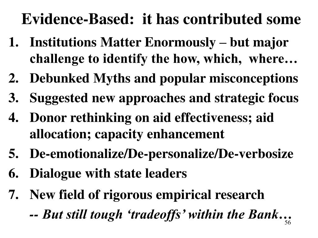 Evidence-Based:  it has contributed some