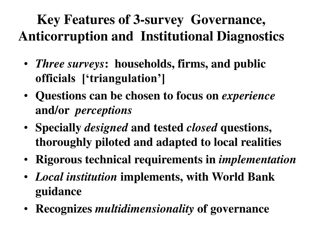 Key Features of 3-survey  Governance, Anticorruption and  Institutional Diagnostics