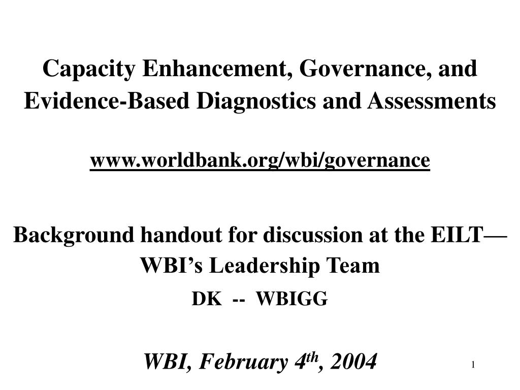 Capacity Enhancement, Governance, and       Evidence-Based Diagnostics and Assessments