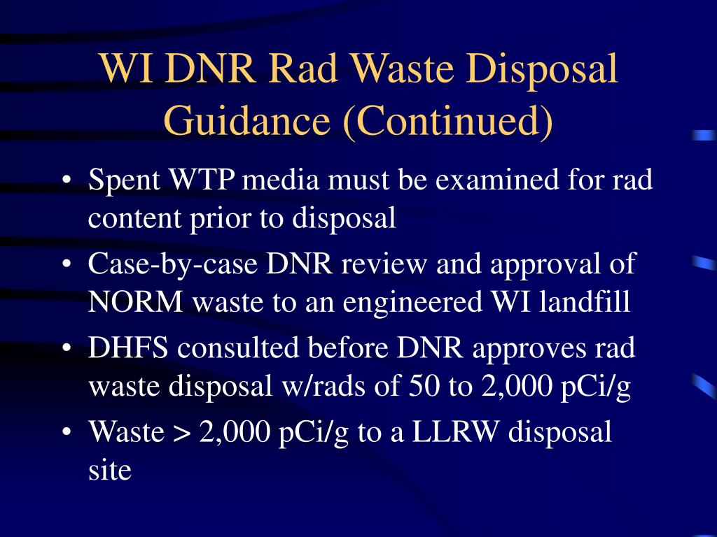 WI DNR Rad Waste Disposal Guidance (Continued)