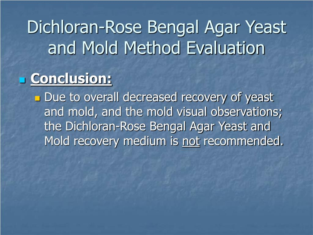 Dichloran-Rose Bengal Agar Yeast and Mold Method Evaluation