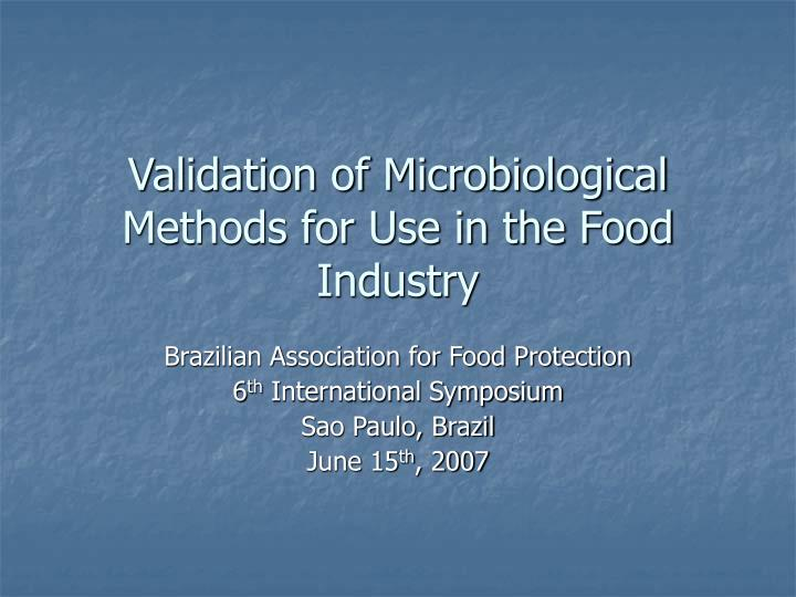 Validation of microbiological methods for use in the food industry l.jpg