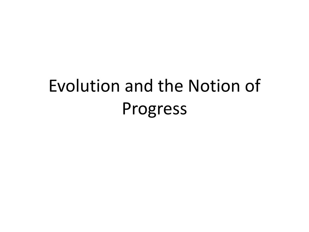 Evolution and the Notion of Progress