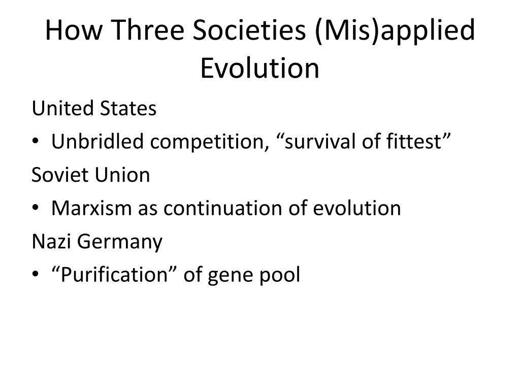 How Three Societies (Mis)applied Evolution