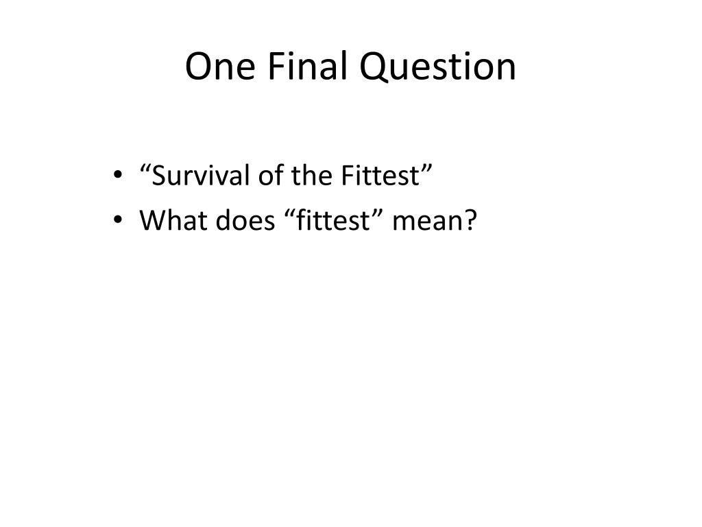 One Final Question