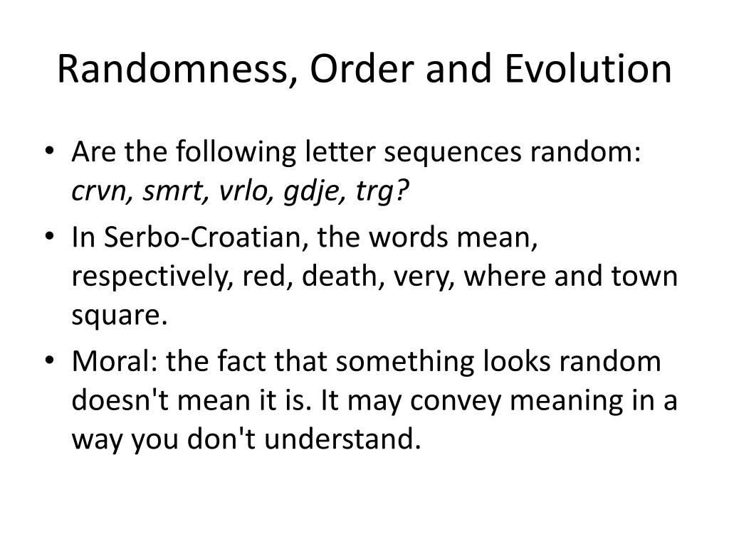 Randomness, Order and Evolution