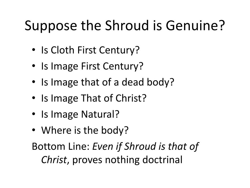 Suppose the Shroud is Genuine?