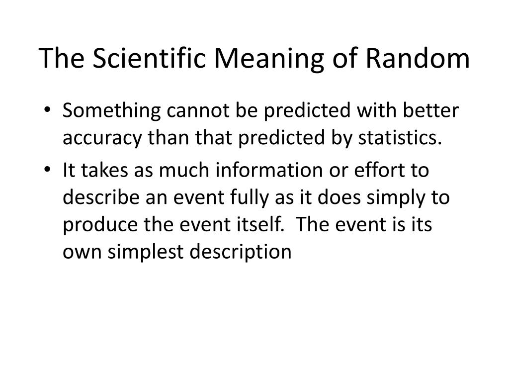 The Scientific Meaning of Random