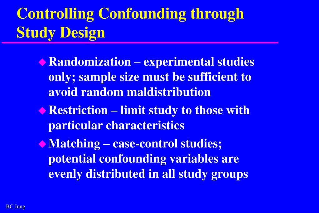 Controlling Confounding through Study Design