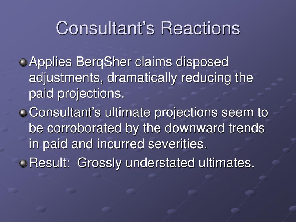 Consultant's Reactions